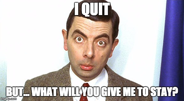 I Quit…